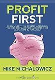 Profit First: Ein einfaches System, jedwedes Unternehmen von einem kapitalfressenden Monster in eine Geldmaschine zu verwandeln (budrich Inspirited)