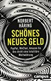 Norbert Häring: Schönes neues Geld: PayPal, WeChat, Amazon Go – Uns droht eine totalitäre Weltwährung