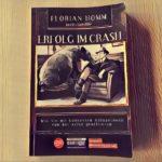 Florian Homm: Erfolg im Crash – Mit Anlageideen von der Krise profitieren